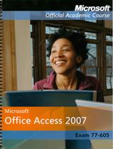 Moac 70 605 microsoft office access 2007 - Wie - wiley international editions