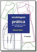 Modelagem prática para confecção de roupas para tecido plano - Autor independente -