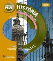 Moderna plus - conexoes historia - parte i - volume unico - 02 ed - Moderna - Didatico