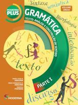 Moderna Plus - Texto - Análise E Construção De Sentido - Gramática - Vol. Único - 3ª Ed. 2015 -