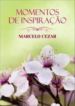 Momentos de Inspiraçao - Marcelo Cezar - Vida e consciencia- -