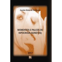 Momentos e palcos de hipocrisia (sonetos) - Scortecci Editora -