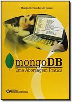 Mongodb: uma abordagem pratica - Ciencia moderna