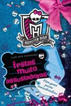 Monster High - Monstramigas Festas Muito Assustadoras - Salamandra - Editora Moderna Ltda