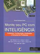 MONTE SEU PC COM INTELIGENCIA  7ª EDICAO - Erica (Saraiva)