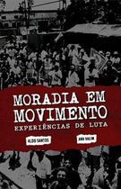 Moradia em Movimento - Experiências de Luta - Dialógica -