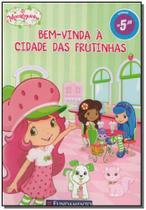 Moranguinho - Bem-vinda a Cidade Das Frutinhas - Fundamento -
