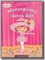 Moranguinho - danca bale- 2 edicao - Fundamento