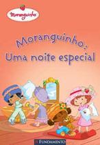 MORANGUINHO UMA NOITE ESPECIAL   2ª EDICAO - Fun - fundamento