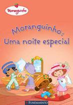 MORANGUINHO UMA NOITE ESPECIAL   2ª EDICAO - Fundamento