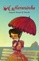 Moreninha, a - (Martin Claret) -
