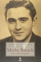 Moshe Baruch - Uma Vida Singular - Linotipo