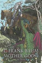 Mother Goose in Prose by L. Frank Baum, Fiction, Fantasy, Fairy Tales, Folk Tales, Legends  Mythology - Alan rodgers books