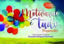 Motivação é Tudo - Scortecci Editora -