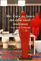 Mr. Caca en busca del culo ideal-multiusos - Lulu Press