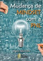 Mudança de mindset com a pnl - Leader Editora -