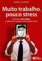 Muito Trabalho, Pouco Stress - Evora