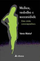 Mulher, Trabalho e Maternidade - Atheneu
