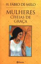 Mulheres Cheias De Graça - Planeta do brasil - grupo planeta
