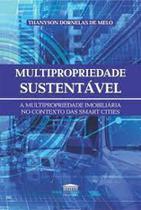 Multipropriedade Sustentável: A Multipropriedade Imobiliária no Contexto das Smart Cities - Editora Processo -