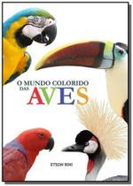 Mundo colorido das aves, o - homem passaro - Homem passaro publicacoes