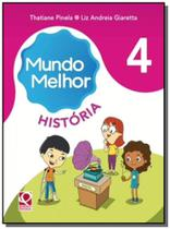 MUNDO MELHOR HISTORIA - 4o ANO - Ftd