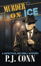 Murder On Ice (A Detective Joe Ezell Mystery, Book 3) - Abn leadership group, inc, dba epublishing works!