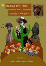 Musicas que falam em lampiao e cangaco - Clube De Autores