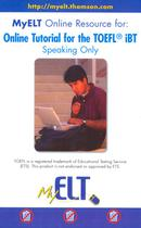 My elt online resource for: online tutorial for the toefl ibt - speaking only - Cengage elt