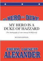 My hero is a duke...of hazzard - Lulu Press