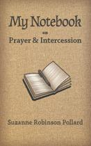 My Notebook on Prayer and Intercession - Examplar parables for today
