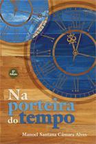 Na porteira do tempo - Scortecci Editora -