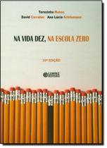 Na Vida Dez, Na Escola Zero - Cortez