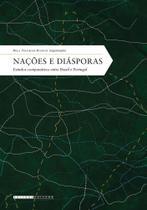 Nacoes e diasporas: estudos comparativos entre brasil e portugal - Unicamp -