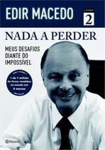 Nada a perder: meus desafios diante do impossivel - Planeta do brasil - grupo planeta -