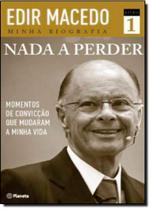 Nada a Perder: Momentos de Convicção Que Mudaram a Minha Vida - Vol.1 - Planeta do brasil - grupo planeta