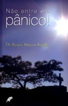 Não entre em pânico - dr. roque savioli - Armazem