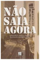 Não Saia Agora - Antologia Literária - Litteris Editora -
