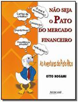 Nao seja o pato do mercado financeiro: as aventura - Avercamp -