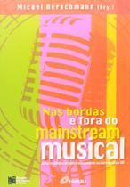 Nas Bordas e Fora do Mainstream Musical-Novas Tendências da Música Indep. No Início do Século XXI - Estação das letras