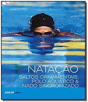 Natacao, saltos ornamentais... esportes aquaticos - Editora Sesi