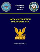 Naval Construction Force/Seabee 1 & C Navedtra 14233A - Lulu Press
