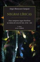 Negras liricas - duas interpretes negras brasileiras na musica de concerto - sec. xviii-xx - 7 letras -