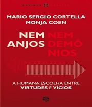Nem Anjos Nem Demonios - A Humana Escolha Entre Virtudes E Vicios - Sete mares (papirus)
