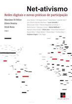 Net-Ativismo - Redes Digitais e Novas Práticas de Participação - Papirus