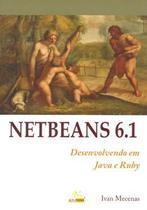 Netbeans 6.1 - desenvolvendo em java e ruby - Alta Books -