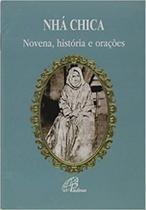 Nha chica novena historia e oracoes - Paulinas ltda -