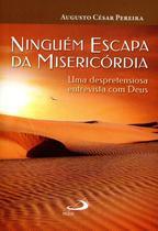 Ninguém Escapa da Misericórdia - Uma Despretensiosa Entrevista Com Deus - Col. Vida Nova - Bolso - Paulus -
