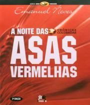 Noite Das Asas Vermelhas, A - Cronicas Coloradas - 03 Ed - Besourobox