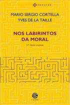 Nos Labirintos da Moral - ed. Ampliada - Papirus 7 mares